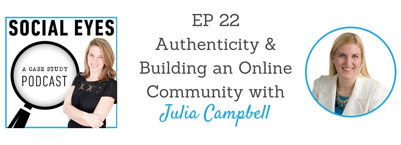 Social Eyes EP 222- Authenticity and Building an Online Community with Julia Campbell