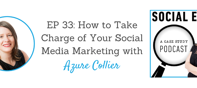 ep-33-how-to-take-charge-of-your-social-media-marketing-with-azure-collier