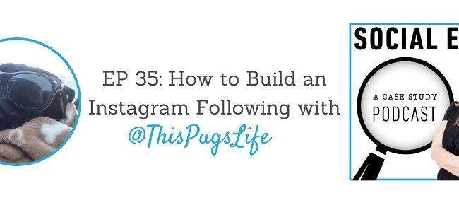 EP 35- How to Build an Instagram Following with @ThisPugsLife